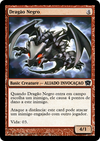 Mini Jogos - Página 3 Createcard.php?name=Drag%C3%A3o%20Negro&color=Red&mana_r=0&mana_u=0&mana_g=0&mana_b=0&mana_w=0&mana_colorless=4&picture=https%3A%2F%2Forig00.deviantart.net%2F7ee3%2Ff%2F2017%2F157%2F0%2F8%2Fred_eyes_baby_dragon_by_yugi_master-dbbs0tp.png&supertype=Basic&cardtype=Creature&subtype=ALIADO%20INVOCA%C3%87%C3%83O&expansion=Alpha&rarity=Common&cardtext=Quando%20Drag%C3%A3o%20Negro%20entra%20em%20campo%20escolha%20um%20inimigo%2C%20ele%20causa%204%20pontos%20de%20dano%20a%20este%20inimigo.%0D%0A%0D%0AAtaque%20a%20dist%C3%A2ncia%3A%20este%20card%20pode%20atacar%20um%20inimigo%20engajado%20com%20outro%20jogador.%0D%0A%0D%0AVida%3A%2003
