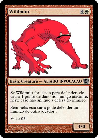 Mini Jogos - Página 3 Createcard.php?name=Wildmutt&color=Red&mana_r=0&mana_u=0&mana_g=0&mana_b=0&mana_w=1&mana_colorless=4&picture=https%3A%2F%2Fi.servimg.com%2Fu%2Ff58%2F19%2F62%2F15%2F74%2Fben-1010.jpg&supertype=Basic&cardtype=Creature&subtype=ALIADO%20INVOCA%C3%87%C3%83O&expansion=Alpha&rarity=Common&cardtext=Se%20Wildmutt%20for%20usado%20para%20defender%2C%20ele%20causa%201%20ponto%20de%20dano%20no%20inimigo%20atacante%2C%20neste%20caso%20n%C3%A3o%20aplique%20a%20defesa%20do%20inimigo.%0D%0A%0D%0ASentinela%3A%20esta%20carta%20pode%20defender%20um%20inimigo%20de%20outro%20jogador..%0D%0A%0D%0AVida%3A%2003