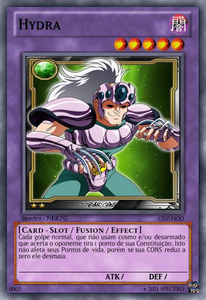 Cards Slot Createcard.php?name=Hydra&cardtype=Fusion&subtype=effect&attribute=Dark&level=5&trapmagictype=None&rarity=Common&picture=https%3A%2F%2Fi.pinimg.com%2Foriginals%2Fb7%2F03%2Fe6%2Fb703e61e150b5f8f9f4c4679262c445e.jpg&circulation=Spectro%20-%20NERPG&set1=CDZ&set2=HOO&type=Card%20-%20Slot&carddescription=Cada%20golpe%20normal%2C%20que%20n%C3%A3o%20usam%20cosmo%20e%2Fou%20desarmado%20que%20acerta%20o%20oponente%20tira%201%20ponto%20de%20sua%20Constitui%C3%A7%C3%A3o.%20Isto%20n%C3%A3o%20afeta%20seus%20Pontos%20de%20vida%2C%20por%C3%A9m%20se%20sua%20CONS%20reduz%20a%20zero%20ele%20desmaia